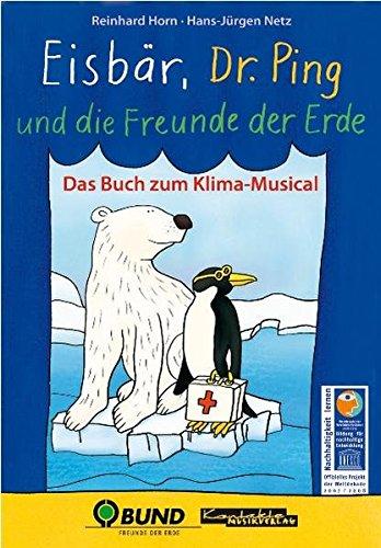 9783896172020: Eisbär, Dr. Ping und die Freunde der Erde: Das Buch zum Klima-Musical