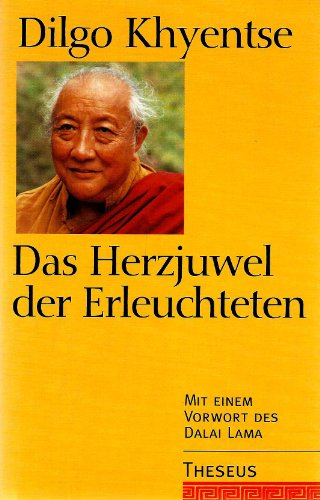 9783896201027: Das Herzjuwel der Erleuchteten: Die �bung von Sicht, Meditation und Verhalten. Eine Abhandlung heilsam am Anfang, in der Mitte und am Ende