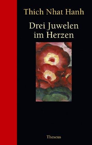 Drei Juwelen im Herzen. (9783896201942) by Thich Nhat Hanh