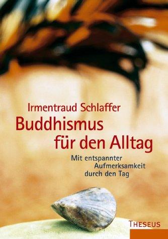 9783896202154: Buddhismus für den Alltag: Mit entspannter Aufmerksamkeit durch den Tag