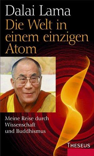 9783896202703: Die Welt in einem einzigen Atom: Meine Reise durch Wissenschaft und Buddhismus