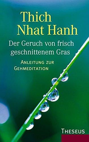 9783896203526: Der Geruch von frisch geschnittenem Gras: Anleitung zur Gehmeditation