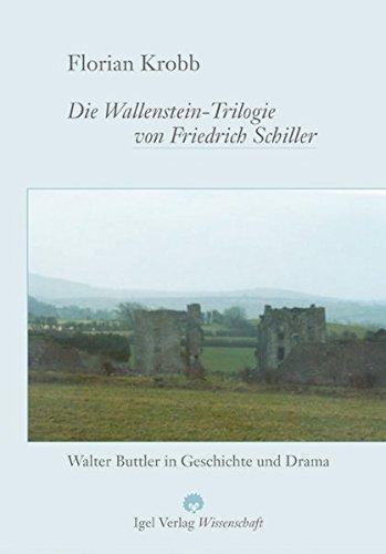 9783896212030: Die Wallenstein-Trilogie von Friedrich Schiller.: Walter Buttler in Geschichte und Drama. (German Edition)