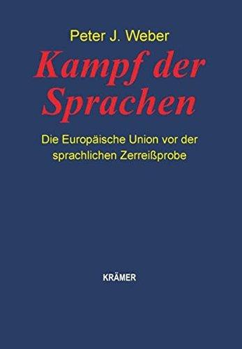 9783896220943: Kampf der Sprachen: Die Europäische Union vor der sprachlichen Zerreißprobe