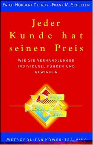 Jeder Kunde hat seinen Preis: Erich-Norbert Detroy, Frank M. Scheelen