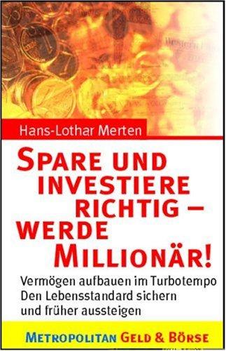 9783896231963: Spare und investiere richtig, werde Millionär!