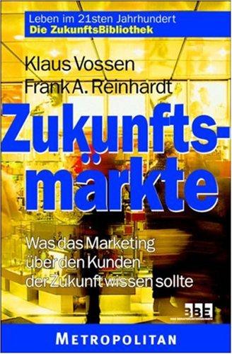 Zukunftsmärkte - Vossen Klaus, Reinhardt Frank A.