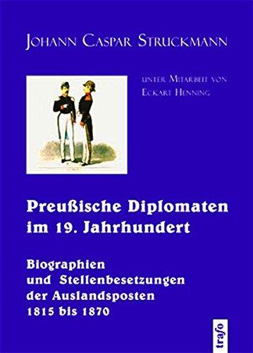 9783896263919: Preussische Diplomaten im 19. Jahrhundert: Biographien und Stellenbesetzung der Auslandsposten 1815 bis 1870
