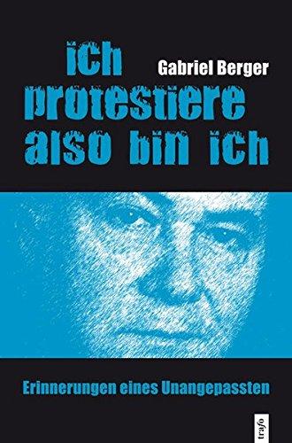 9783896268020: Ich protestiere, also bin ich: Erinnerungen eines Unangepassten (Livre en allemand)