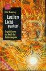 9783896311795: Luzifers Lichtgarten. Expeditionen ins Reich der Halluzinogene