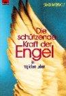 9783896313201: Die schützende Kraft der Engel im täglichen Leben