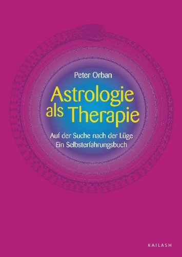 Astrologie als Therapie: Auf der Suche nach: Orban Peter
