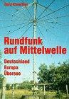 9783896320100: Rundfunk auf Mittelwelle. Deutschland - Europa - Übersee