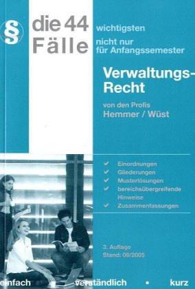 9783896344885: Die 44 wichtigsten Fälle für Anfangssemester Verwaltungsrecht.