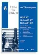9783896347381: Die 74 wichtigsten Fälle BGB AT, Schuldrecht AT, Schuldrecht BT für BWLer: Stand: Mai 2007