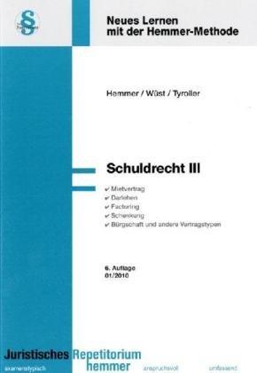 9783896349460: Schuldrecht 3: Neues Lernen mit der Hemmer-Methode. Mietrecht, Darlehen, Factoring, Schenkung, B�rgschaft und andere Vertragstypen