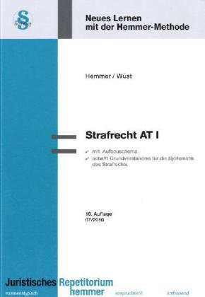 Strafrecht AT 1: Mit Aufbauschemata. Schafft Grundverständnis für die Systematik des Strafrechts - Karl E. Hemmer; Achim Wüst