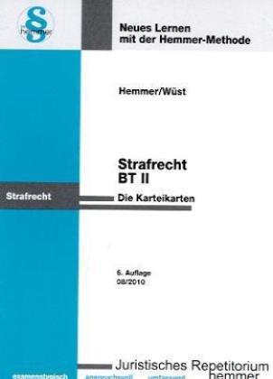 Strafrecht BT 2. Karteikarten: Neues Lernen mit der Hemmer-Methode - Karl E. Hemmer; Achim Wüst