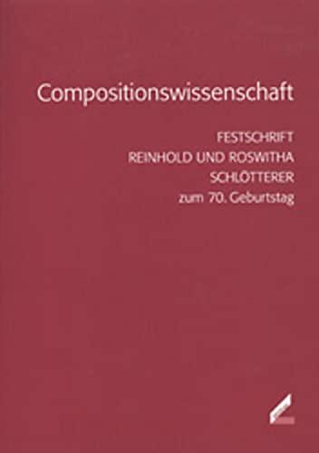 9783896391704: Compositionswissenschaft: Festschrift Reinhold Und Roswitha Schlötterer Zum 70. Geburtstag