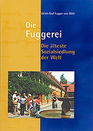 9783896393975: Die Fuggerei - Die älteste Sozialsiedlung der Welt