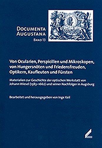 9783896394057: Von Ocularien, Perspicillen und Mikroskopen, von Hungersnöten und Friedensfreuden, Optikern, Kaufleuten und Fürsten