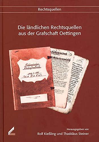 9783896394620: Die l�ndlichen Rechtsquellen aus der Grafschaft Oettingen
