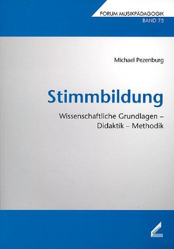 9783896395399: Stimmbildung: Wissenschaftliche Grundlagen - Didaktik - Methodik