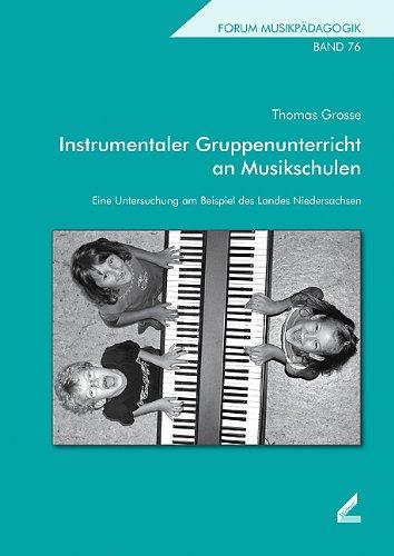 9783896395443: Instrumentaler Gruppenunterricht an Musikschulen. Eine Untersuchung am Beispiel des Landes Niedersachsen. (=Forum Musikpädagogik; Band 76).