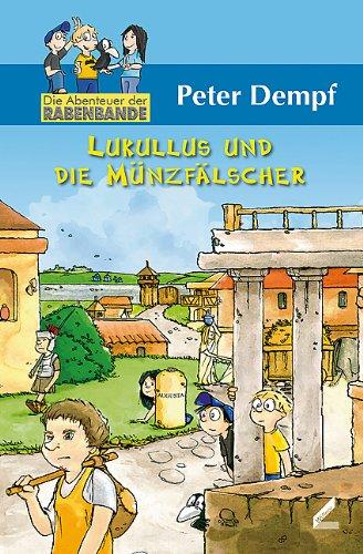 9783896395610: Lukullus und die Münzfälscher: Die Abenteuer der Rabenbande 1