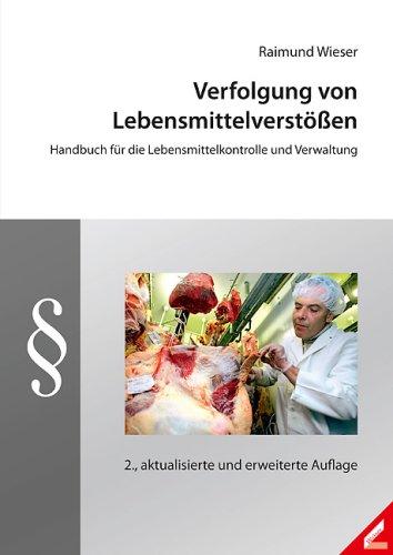 Verfolgung von Lebensmittelverstößen: Handbuch für die Lebensmittelkontrolle und Verwaltung Wieser,...