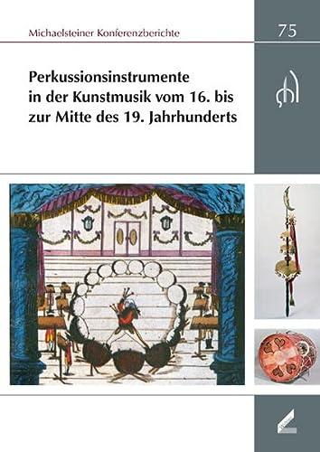 Perkussionsinstrumente in der Kunstmusik vom 16. bis zur Mitte des 19. Jahrhunderts: Monika Lustig