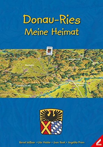 Donau-Ries - Meine Heimat (Paperback): Bernd Wissner, Ute Haidar, Sven Rook
