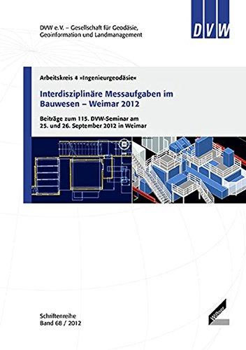 9783896398703: Interdisziplinäre Messaufgaben im Bauwesen - Weimar 2012: Beiträge zum 115. DVW-Seminar am 25. und 26. September 2012 in Weimar