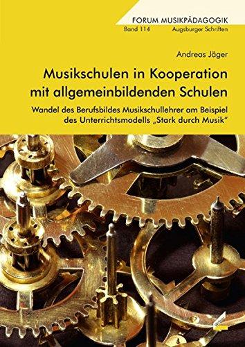 9783896398789: Musikschulen in Kooperation mit allgemeinbildenden Schulen: Wandel des Berufsbildes Musikschullehrer am Beispiel des Unterrichtsmodells