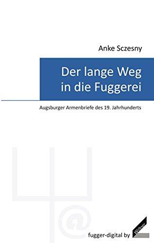 9783896398871: Der lange Weg in die Fuggerei - Augsburger Armenbriefe des 19. Jahrhunderts