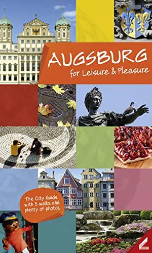 9783896399946: Augsburg - entdecken und genießen (Englisch): Der Stadtführer mit vielen Bildern & 5 Spaziergängen