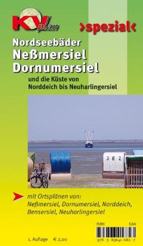 9783896416827: Nordseebäder Neßmersiel / Dornumersiel: und die Küste von Norddeich bis Neuharlingersiel. Mit Ortsplänen von: Neßmersiel, Dornumersiel, Norddeich, Bensersiel, Neuharlingersiel