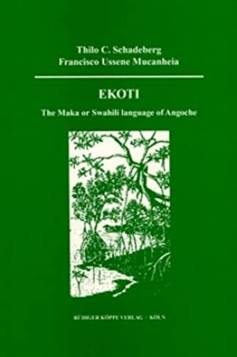 9783896450258: Ekoti: The Maka or Swahili Language of Angoche (East African Languages and Dialects)