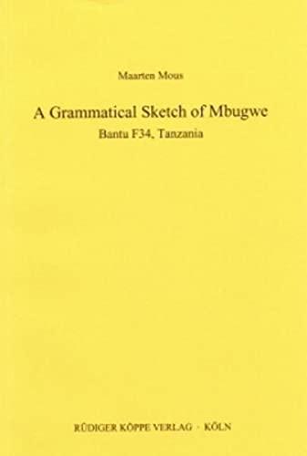 9783896450487: A Grammatical Sketch of Mbugwe: Bantu F34, Tanzania