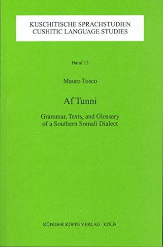 9783896450609: Af Tunni: Grammar, Texts and Glossary of a Southern Somali Dialect, Tunni-English and English-Tunni (Cushitic Language Studies)