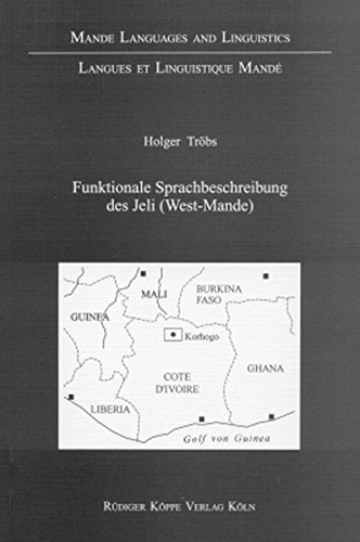 9783896450722: Funktionale Sprachbeschreibung des Jeli (Mande Languages and Linguistics) (German Edition)