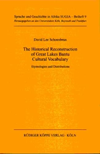 9783896450951: The Historical Reconstruction of Great Lakes Bantu Cultural Vocabulary. Etymologies and Distributions