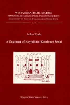 9783896451064: A Grammar of Koyraboro (Koroboro) Senni – The Songhay of Gao, Mali (Westafrikanische Studien)