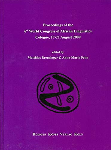 9783896451996: Proceedings of the 6th World Congress of African Linguistics, Cologne, 17-21 August 2009
