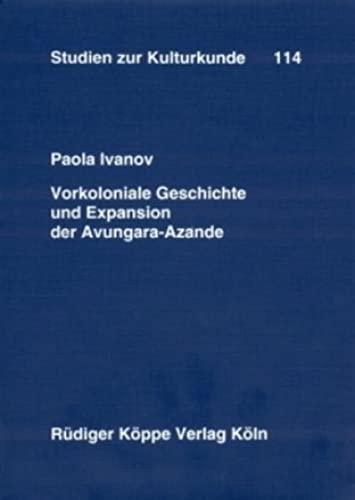 9783896452092: Vorkoloniale Geschichte und Expansion der Avungara-Azande ? eine quellenkritische Untersuchung