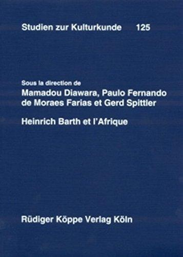 Heinrich Barth et l'Afrique (Studien zur Kulturkunde: Paulo Fernando de