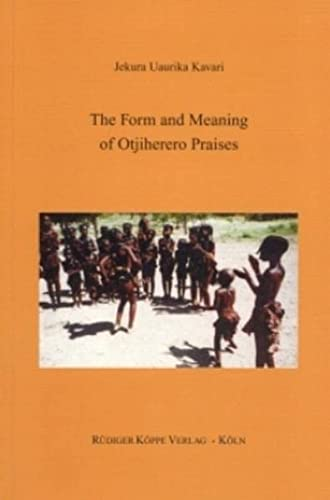 9783896452696: The Form and Meaning of Otjiherero Praises