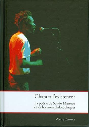 9783896452870: Chanter l'existence ? La poésie de Sando Marteau et ses horizons philosophiques