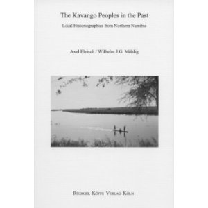9783896453532: The Kavango Peoples in the Past - Local Historiographies from Northern Namibia (History, Cultural Traditions and Innovations in Southern Africa, vol.14)