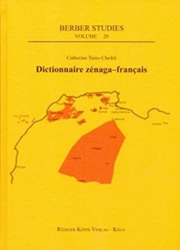 9783896453990: Dictionnaire zénaga-français - Le berbère de Mauritanie présenté par racines dans une perspective comparative